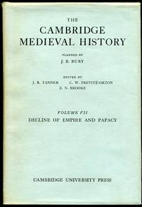 The Cambridge Medieval History: Vol. VII--Decline of Empire and Papacy