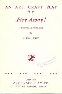 Fire Away!: A Comedy in Three Acts
