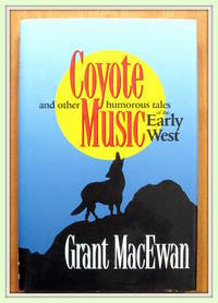 Coyote Music and Other Humorous Tales of the Early West