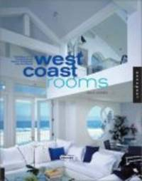 West Coast Rooms: Portfolios of 41 Contemporary Interior Designers and Architects