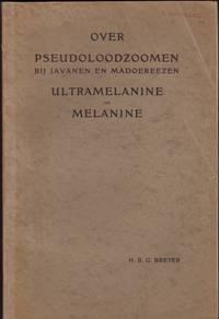 OVER PSEUDOLOODZOOMEN BIJ JAVANEN EN MADOEREEZEN ULTRAMELANINE EN MELANINE (Academisch Proefschrift ter Verkrijging van den Graad van Doctor in de Geneeskunde...25 Maart 1938)