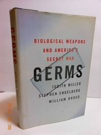 Germs   Biological Weapons and America's Secret War by  Judith &  Stephen Engelberg &  William Broad Miller - Hardcover - 2001 - from Hammonds Books  (SKU: 115159)