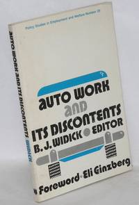 Auto work and its discontents. Foreword by Eli Ginzberg by  ed  B.J. - Paperback - 1976 - from Bolerium Books Inc., ABAA/ILAB (SKU: 23665)