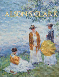 Alson S Clark Based on the Biography of Alson Skinner Clark by Medora Clark