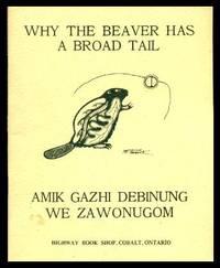 image of WHY THE BEAVER HAS A BROAD TAIL - Amik Gazhi Debinung We Zawonugom