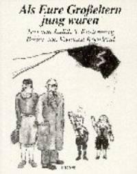 Als Eure Großeltern jung waren. Mit Kindern über den Holocaust sprechen von Judith S. Kestenberg… by  Vivienne Koorland (Autor) Judith S. Kestenberg (Autor) - Paperback - Auflage: 2. A. (1993) - Auflage: 2. A. (1993) - from BOOK-SERVICE Lars Lutzer - ANTIQUARIAN BOOKS - LITERATURE SEARCH *** BOOKSERVICE *** ANTIQUARIAN  RESEARCH (SKU: BN16892)