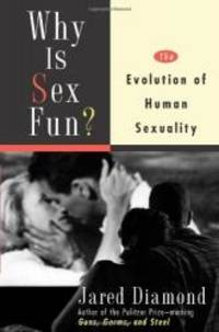 Why Is Sex Fun?: The Evolution Of Human Sexuality Science Masters Series