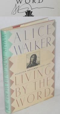 LIVING BY THE WORD: Selected Writings, 1973-1987 (SIGNED)