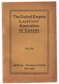 image of The United Empire Loyalists' Association Vol. VII. Annual Transactions 1914 to 1916