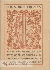 NOBLEST ROMAN: A HISTORY OF THE CENTAUR TYPES OF BRUCE ROGERS.|THE