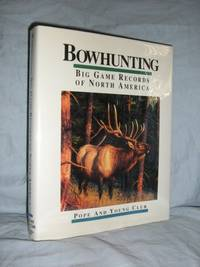 Bowhunting Big Game Records Of North America, 4th ed. 1993