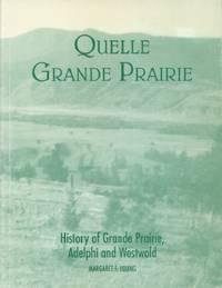 Quelle Grande Prairie - History of Grande Prairie, Adelphi and Westwold