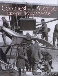 Conquest of the Atlantic: pioneer flights 1919-1939 by  Phil Munson - Hardcover - 2002 - from Klondyke (SKU: 00088674)