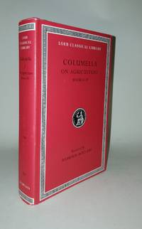 COLUMELLA I On Agriculture Books I - IV