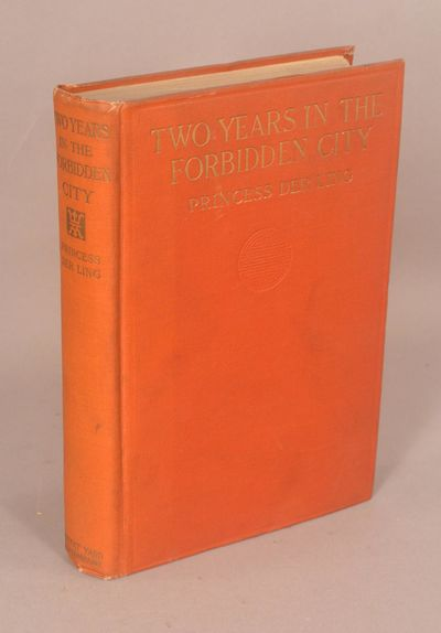1914. DER LING, Princess. TWO YEARS IN THE FORBIDDEN CITY. New York: Moffat, Yard and Company, 1914....