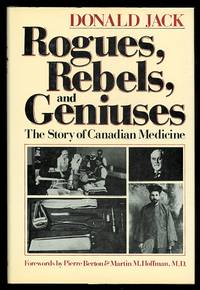 image of ROGUES, REBELS, AND GENIUSES:  THE STORY OF CANADIAN MEDICINE.