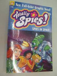 Spies in Space and Spy Soccer - Totally Spies Series #4 by Author Not Stated - Paperback - First Edition - 2007 - from Manyhills Books (SKU: 09113134)
