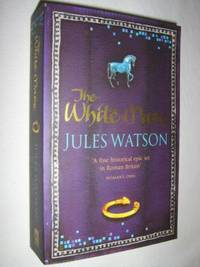 The White Mare by Jules Watson - Paperback - 2005 - from Manyhills Books (SKU: 09010031)