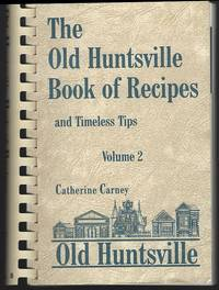 OLD HUNTSVILLE BOOK OF RECIPES AND TIMELESS TIPS VOLUME 2