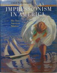 image of Impressionism in America: The Ten American Painters