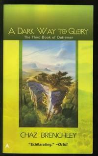 A Dark Way to Glory