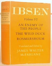 The Oxford Ibsen Volume VI [ 6 ]  - An Enemy Of The People ; The Wild Duck ; Rosmersholm