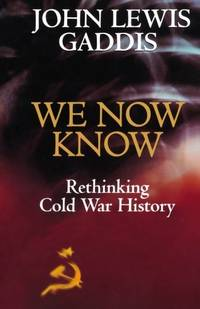 We Now Know: Rethinking Cold War History (Council On Foreign Relations Book) (A Council on Foreign Relations Book) by Gaddis, John Lewis