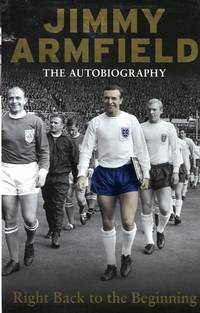 image of Jimmy Armfield The Autobiography: Right Back to the Beginning