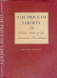 The Price of Liberty. The Public Debt of the American Revolution