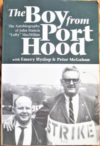 "The Boy From Port Hood. the Autobiography of John Francis ""Lofty"" Macmillan"