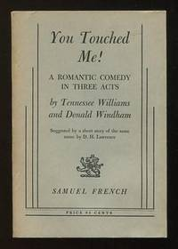 You Touched Me!; a romantic comedy in three acts; suggested by a short  story of the same name by D.H. Lawrence