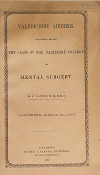 Valedictory Address, delivered before the Class of the Baltimore College of Dental...