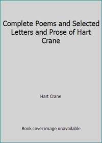 Complete Poems and Selected Letters and Prose of Hart Crane