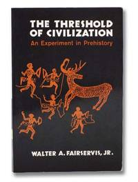 The Threshold of Civilization: An Experiment in Prehistory