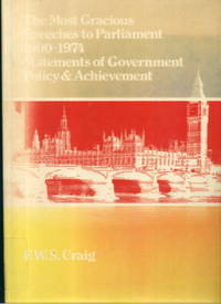 The Most Gracious Speeches to Parliament, 1900-1974: Statements of Government Policy and...