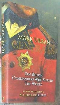 Generals; Ten British Commanders who Shaped the World