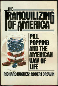 Image for TRANQUILIZING OF AMERICA Pill Popping and the American Way of Life