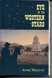 Eye on the Western Stars  A Native American, Her Man, Her Roots