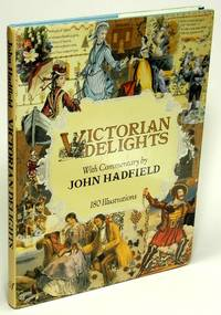 Victorian Delights  Reflections of Taste in the Nineteenth Century by  John HADFIELD  - Hardcover  - 1987  - from Bluebird Books (SKU: 73739)