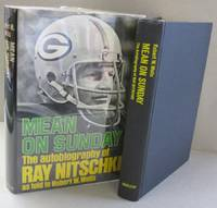 Mean on Sunday; The autobiography of Ray Nitschke