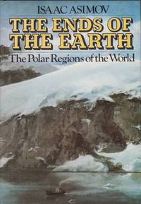 image of THE ENDS OF THE EARTH The Polar Regions of the World