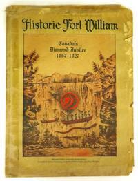 image of Historic Fort William: Canada's Diamond Jubilee 1867-1927