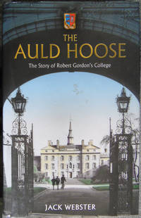 image of The Auld Hoose : The Story of Robert Gordon's College