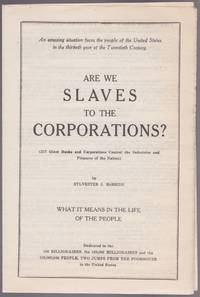 Are We Slaves to the Corporations? by  Sylvester J McBride - First Edition - n.d. [ca. 1929-1930] - from Le Bookiniste and Biblio.com