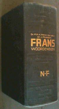 Van Goor's Handwoordenboeken : Frans Handwoordenboek - tweede deel - Nederlands-Frans by  Dr J  Dr F P H Prick  ; Fransen - Hardcover - 2nd Edition - 1938 - from Chapter 1 Books and Biblio.com