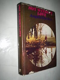 Not Without Love by Gordon Angela -  First Published  UK - from Flashbackbooks (SKU: F1787)