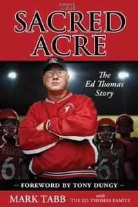 The Sacred Acre : The Ed Thomas Story