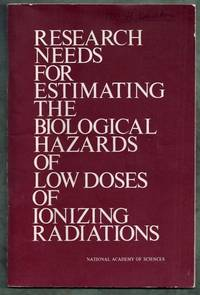 Research Needs for Estimating the Biological Hazards of Low Doses of Ionizing Radiations.  Report of an Ad Hoc Panel of the Committee on Nuclear Science National Research Council