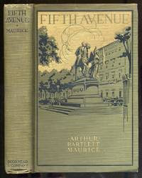 Fifth Avenue by  Arthur Bartlett MAURICE - First Edition - 1918 - from Between the Covers- Rare Books, Inc. ABAA (SKU: 340753)