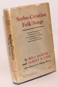 Serbo-Croatian folk songs: Texts and transcriptions of seventy-five folk songs from the Milman Parry Collection and a morphology of Serbo-Croatian folk melodies